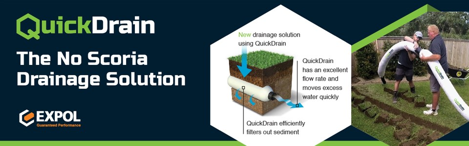 Expol QuickDrain. The no scoria drainage solution. New drainage solution using QuickDrain. QuickDrain has an excellent flow rate and moves excess water quickly. QuickDrain efficiently filters out sediment.