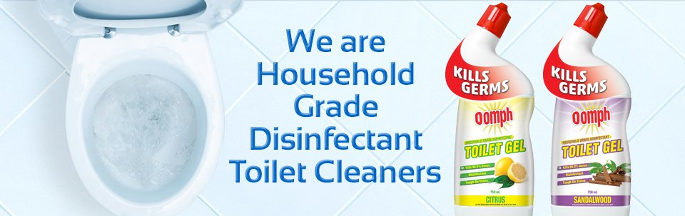 Image of a toilet and two bottles of Oomph toilet disinfectant gel, with the accompanying text: We are Household Grade Disinfectant Toilet Cleaners