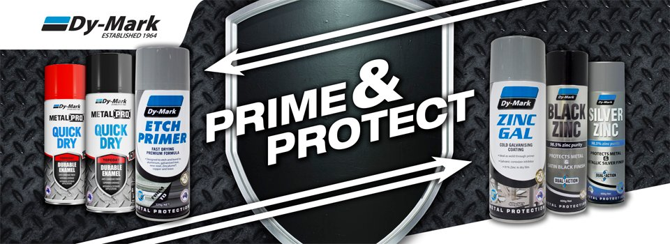 Prime & Protect. Dy-Mark primers and protection products.